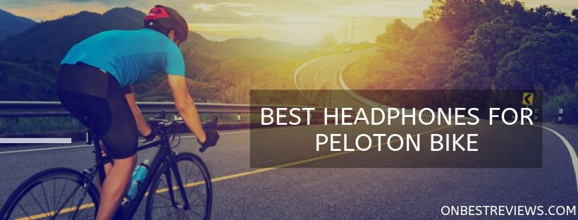Best Headphones For Peloton Bike