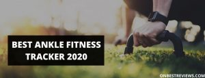 Best Ankle Fitness Tracker 2020