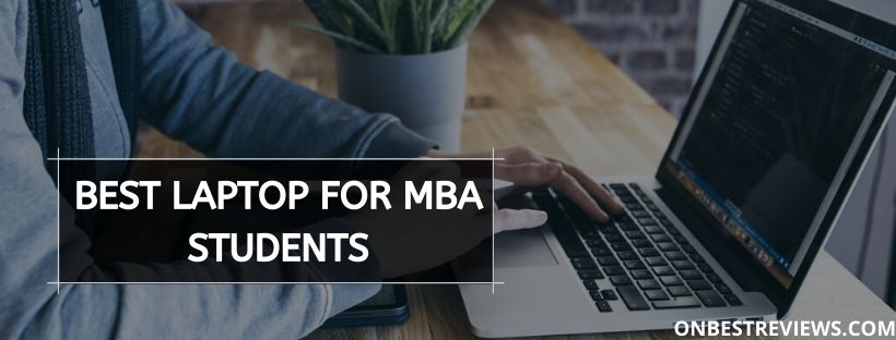 Best Laptop For MBA Students