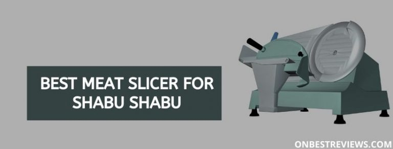 Best Meat Slicer For Shabu Shabu