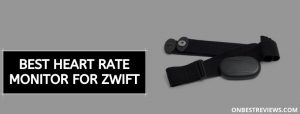 Best Heart Rate Monitor For Zwift