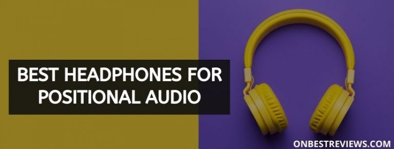 Best Headphones For Positional Audio