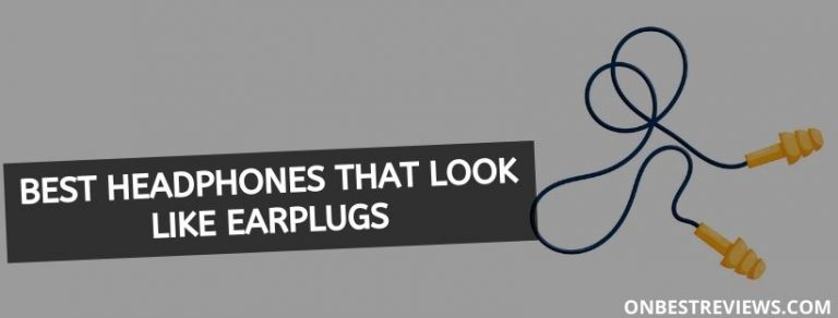 Best Headphones That Look Like Earplugs