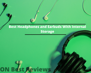 Best Headphones and Earbuds With Internal Storage