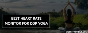Best Heart Rate Monitor For Ddp Yoga