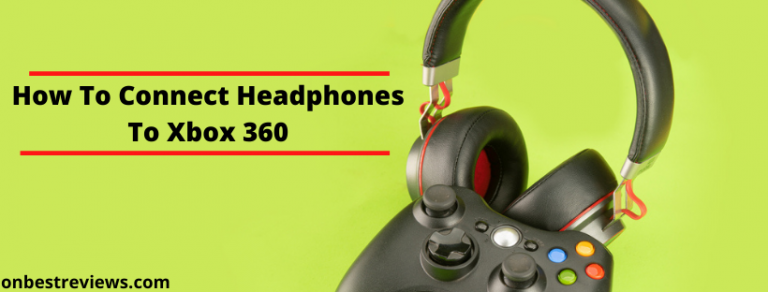 How To Connect Headphones To Xbox 360
