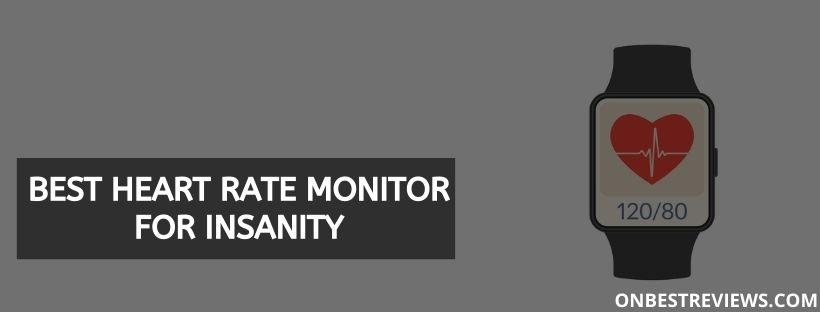 Best Heart Rate Monitor For Insanity