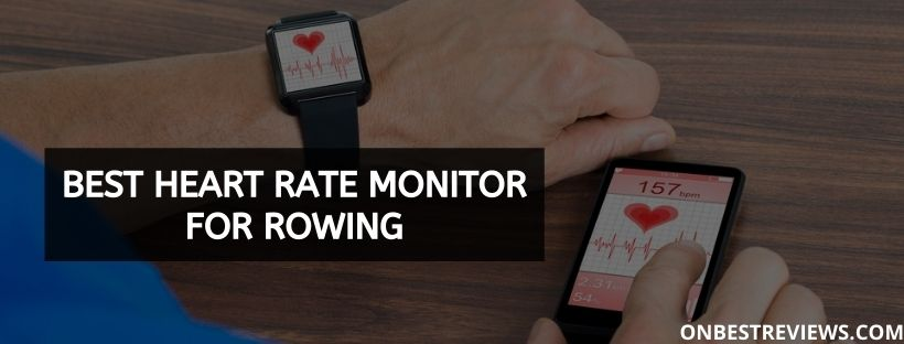 Best Heart Rate Monitor For Rowing