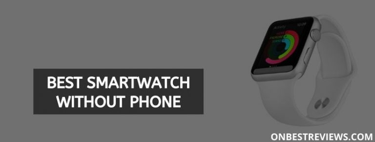 Best Smartwatch Without Phone