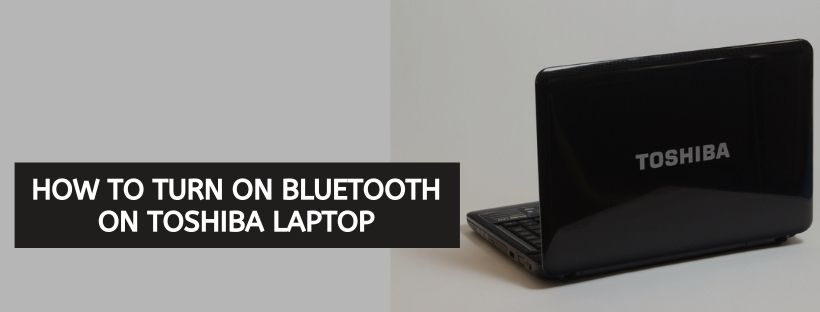 How To Turn On Bluetooth On Toshiba Laptop