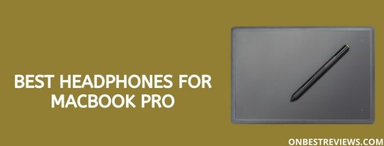 Best Headphones For MacBook Pro