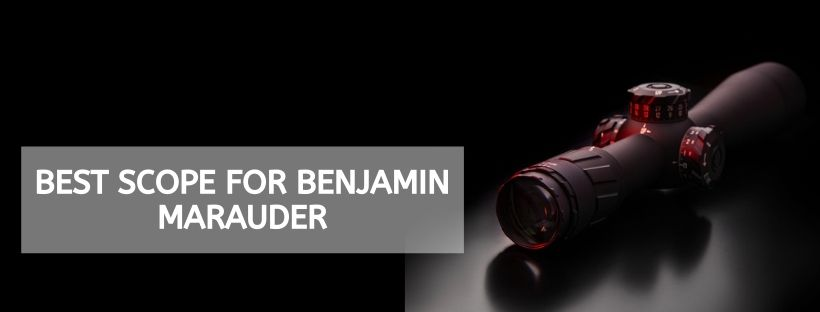 Best Scope For Benjamin Marauder