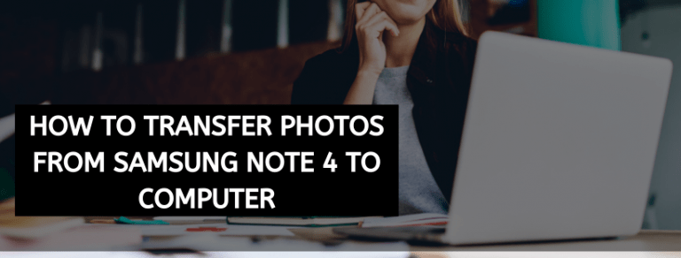 How To Transfer Photos From Samsung Note 4 To Computer