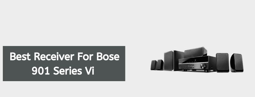 Best Receiver For Bose 901 Series Vi