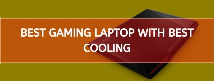 Best Gaming Laptop With Best Cooling