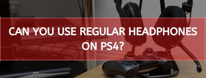 Can You Use Regular Headphones on Ps