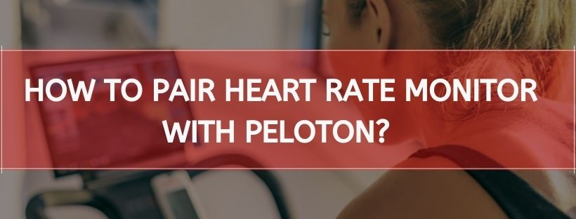 How To Pair Heart Rate Monitor With Peloton
