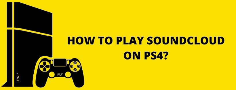 How To Play Soundcloud On PS4z